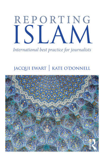 Reporting Islam International best practice for journalists book cover