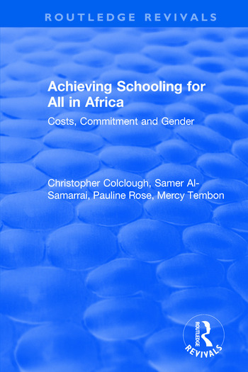 Achieving Schooling for All in Africa Costs, Commitment and Gender book cover