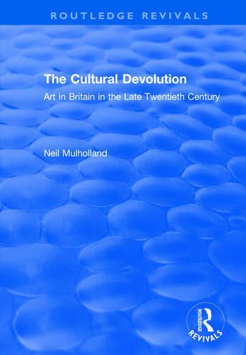 The Cultural Devolution Art in Britain in the Late Twentieth Century book cover