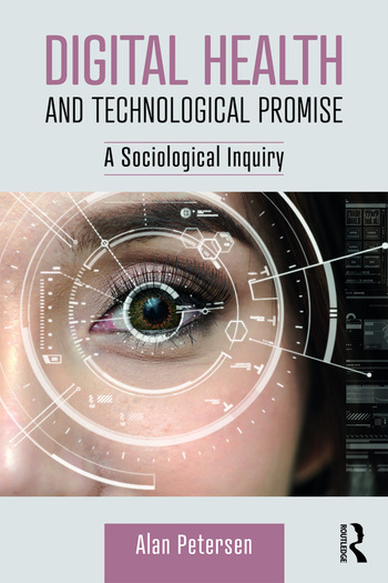 Digital Health and Technological Promise A Sociological Inquiry book cover