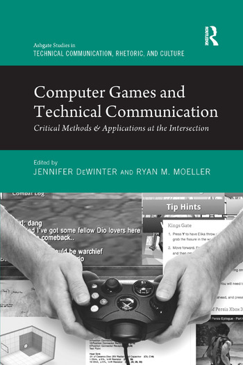 Computer Games and Technical Communication Critical Methods and Applications at the Intersection book cover