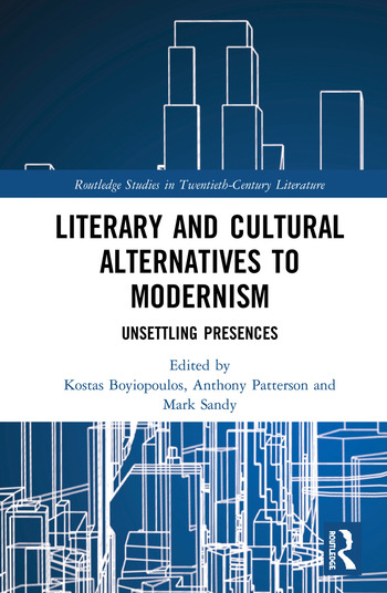 Literary and Cultural Alternatives to Modernism Unsettling Presences book cover