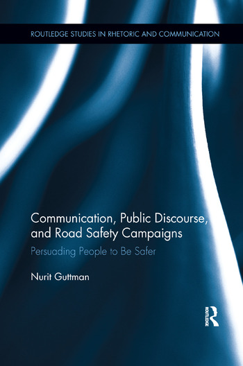 Communication, Public Discourse, and Road Safety Campaigns Persuading People to Be Safer book cover