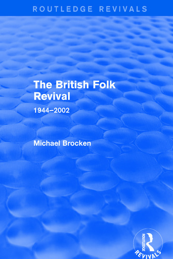The British Folk Revival 1944-2002 book cover