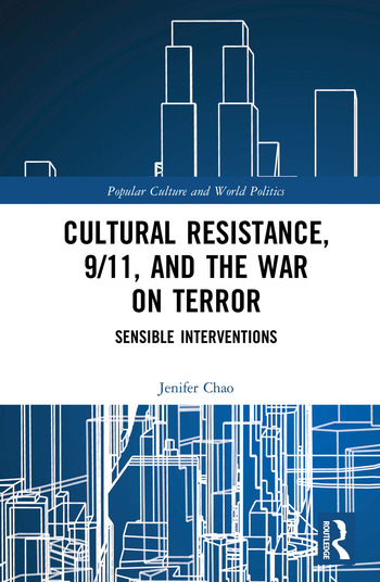 Cultural Resistance, 9/11, and the War on Terror Sensible Interventions book cover