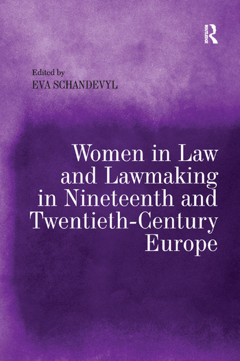 Women in Law and Lawmaking in Nineteenth and Twentieth-Century Europe book cover