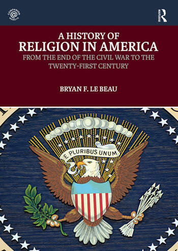 A History of Religion in America From the End of the Civil War to the Twenty-First Century book cover