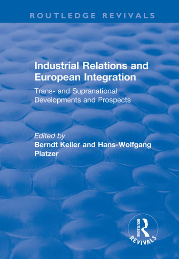 Industrial Relations and European Integration: Trans and Supranational Developments and Prospects Trans and Supranational Developments and Prospects book cover