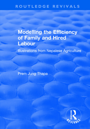 Modelling the Efficiency of Family and Hired Labour Illustrations from Nepalese Agriculture book cover