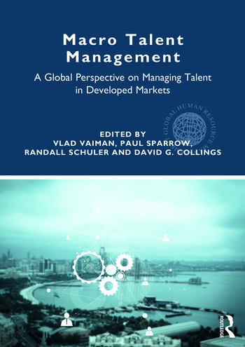 Macro Talent Management A Global Perspective on Managing Talent in Developed Markets book cover