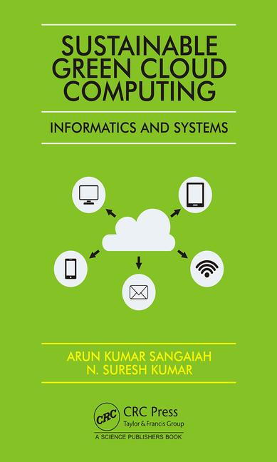 Sustainable Green Cloud Computing: Informatics and Systems book cover