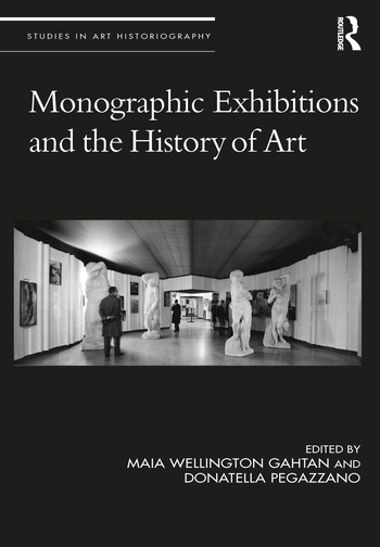 Monographic Exhibitions and the History of Art book cover