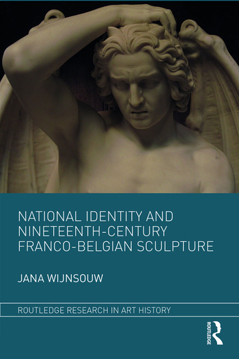 National Identity and Nineteenth-Century Franco-Belgian Sculpture book cover