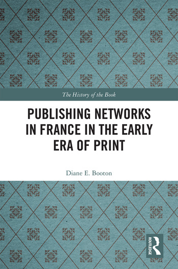 Publishing Networks in France in the Early Era of Print book cover