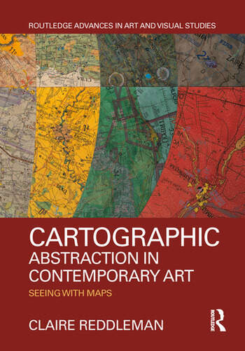 Cartographic Abstraction in Contemporary Art Seeing with Maps book cover
