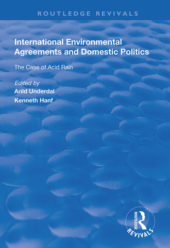 International Environmental Agreements and Domestic Politics The Case of Acid Rain book cover