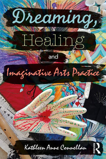 Dreaming, Healing and Imaginative Arts Practice book cover