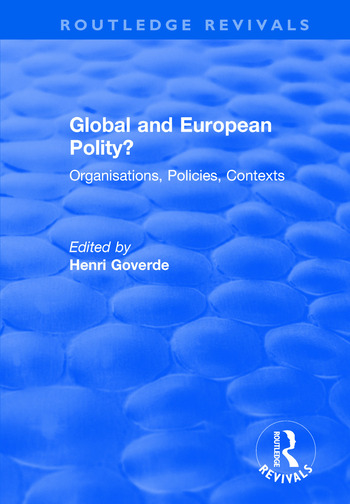Global and European Polity?: Organisations, Policies, Contexts Organisations, Policies, Contexts book cover