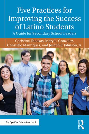Five Practices for Improving the Success of Latino Students A Guide for Secondary School Leaders book cover