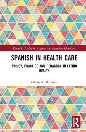 Spanish in Health Care Policy, Practice and Pedagogy in Latino Health book cover