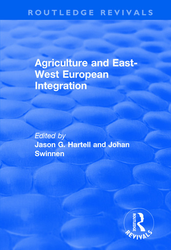 Agriculture and East-west European Integration book cover