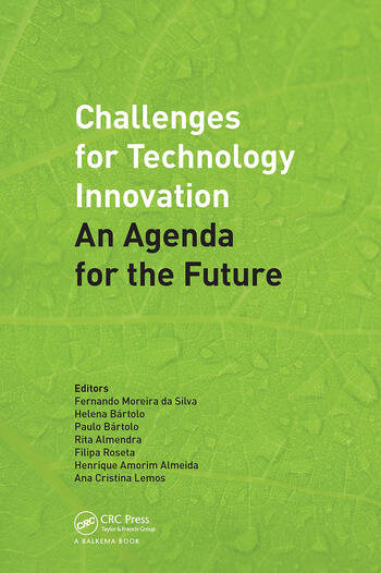 Challenges for Technology Innovation: An Agenda for the Future Proceedings of the International Conference on Sustainable Smart Manufacturing (S2M 2016), October 20-22, 2016, Lisbon, Portugal book cover
