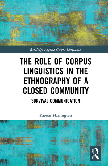 The Role of Corpus Linguistics in the Ethnography of a Closed Community Survival Communication book cover