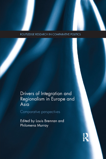 Drivers of Integration and Regionalism in Europe and Asia Comparative perspectives book cover