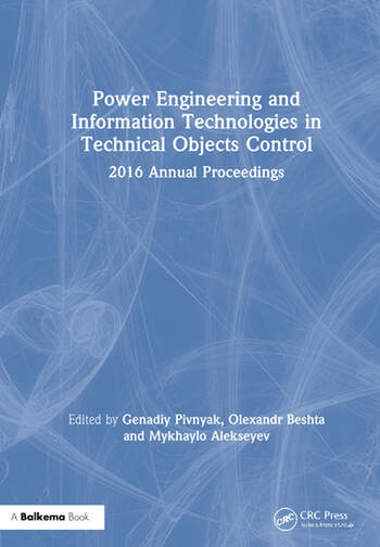 Power Engineering and Information Technologies in Technical Objects Control 2016 Annual Proceedings book cover