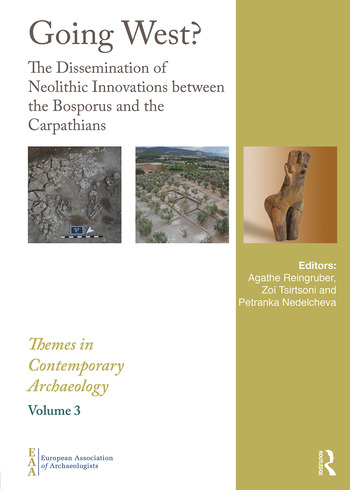 Going West? The Dissemination of Neolithic Innovations between the Bosporus and the Carpathians book cover