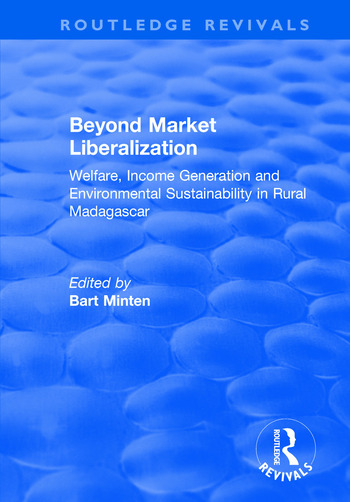 Beyond Market Liberalization Welfare, Income Generation and Environmental Sustainability in Rural Madagascar book cover