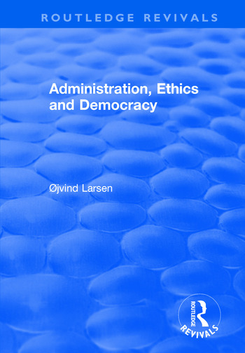Administration, Ethics and Democracy book cover