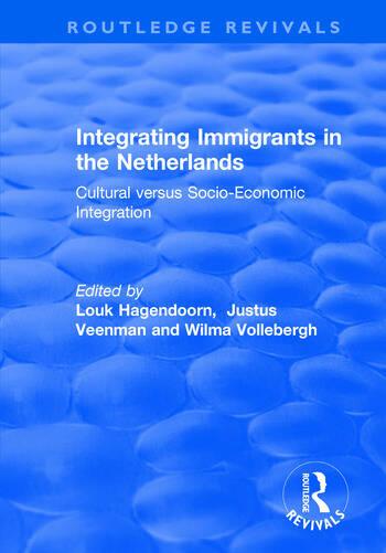 Integrating Immigrants in the Netherlands: Cultural Versus Socio-Economic Integration Cultural Versus Socio-Economic Integration book cover