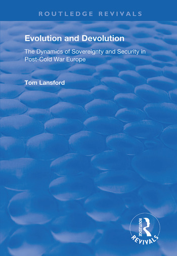 Evolution and Devolution The Dynamics of Sovereignty and Security in Post-Cold War Europe book cover