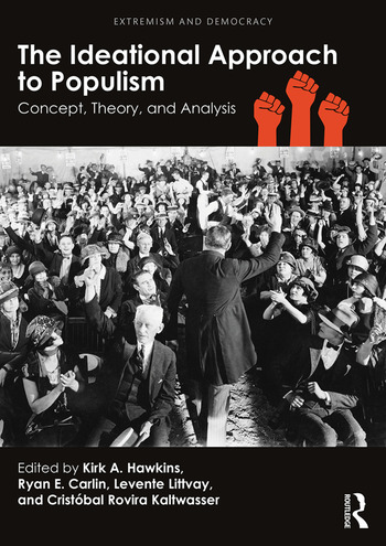 The Ideational Approach to Populism Concept, Theory, and Analysis book cover