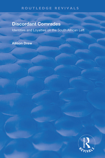 Discordant Comrades Identities and Loyalties on the South African Left book cover