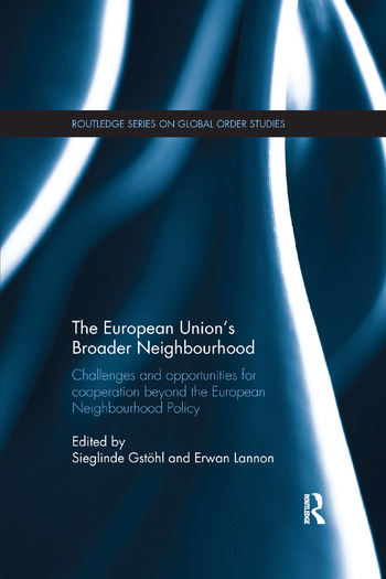 The European Union's Broader Neighbourhood Challenges and opportunities for cooperation beyond the European Neighbourhood Policy book cover