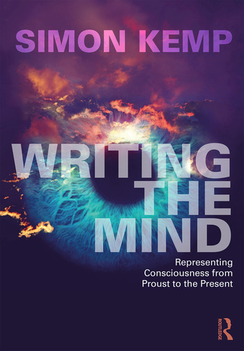 Writing the Mind Representing Consciousness from Proust to the Present book cover