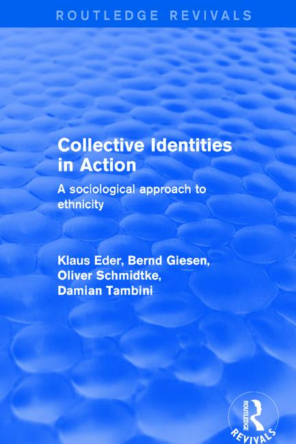 Collective Identities in Action A Sociological Approach to Ethnicity book cover