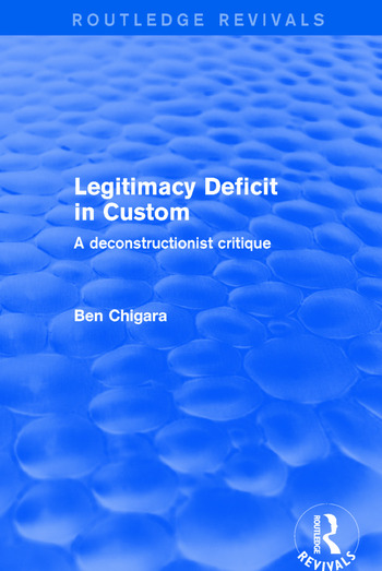 Revival: Legitimacy Deficit in Custom: Towards a Deconstructionist Theory (2001) Towards a Deconstructionist Theory book cover