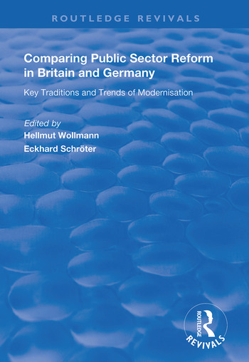 Comparing Public Sector Reform in Britain and Germany Key Traditions and Trends of Modernisation book cover