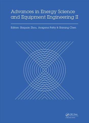Advances in Energy Science and Equipment Engineering II Proceedings of the 2nd International Conference on Energy Equipment Science and Engineering (ICEESE 2016), November 12-14, 2016, Guangzhou, China book cover