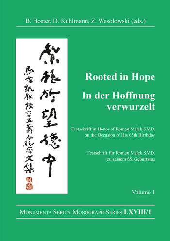 Rooted in Hope: China – Religion – Christianity Vol 1 Festschrift in Honor of Roman Malek S.V.D. on the Occasion of His 65th Birthday book cover