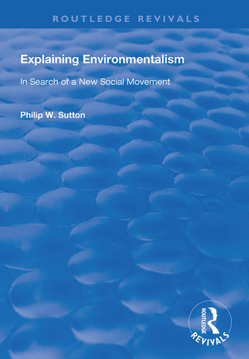Explaining Environmentalism In Search of a New Social Movement book cover