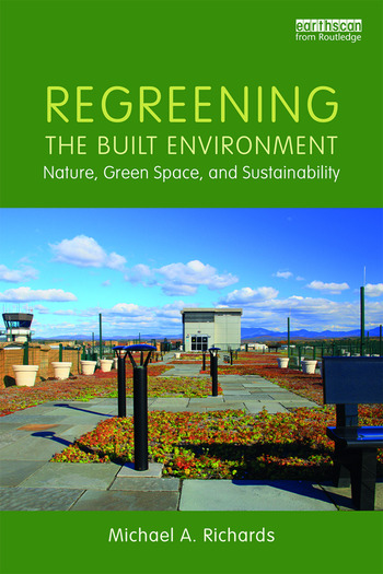 Regreening the Built Environment Nature, Green Space, and Sustainability book cover