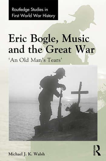 Eric Bogle, Music and the Great War 'An Old Man's Tears' book cover