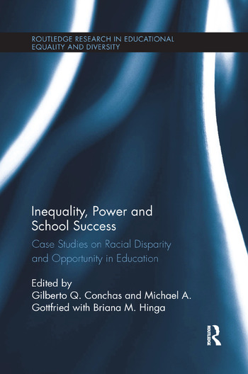 Inequality, Power and School Success Case Studies on Racial Disparity and Opportunity in Education book cover