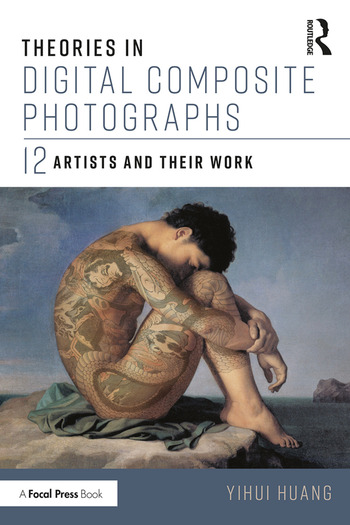 Theories in Digital Composite Photographs 12 Artists and Their Work book cover