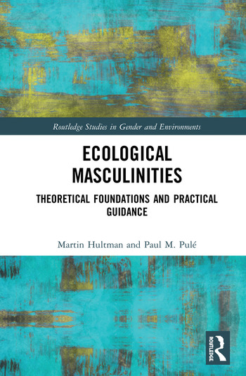 Ecological Masculinities Theoretical Foundations and Practical Guidance book cover