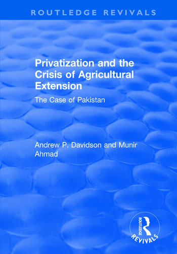 Privatization and the Crisis of Agricultural Extension: The Case of Pakistan The Case of Pakistan book cover
